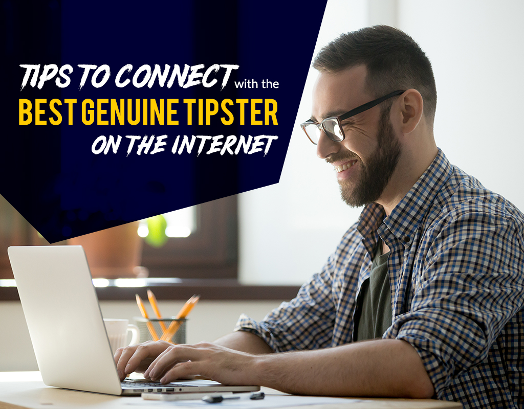 Tips to connect with the best genuine tipster on the Internet