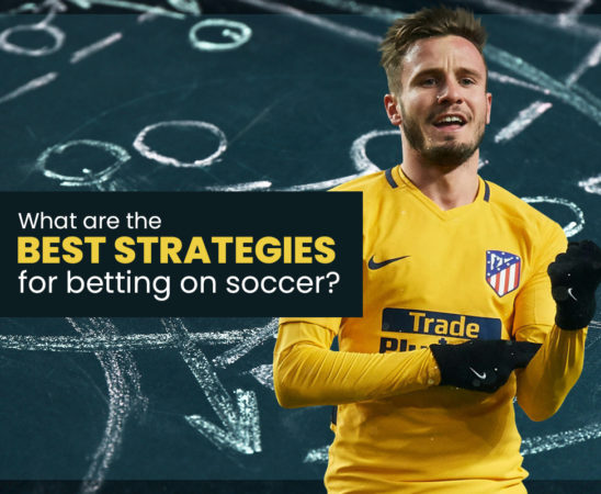 Best strategies for betting on soccer